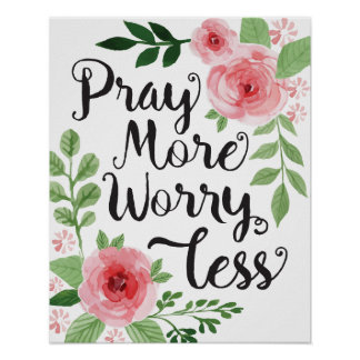 Pray More Worry Less Art Print