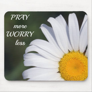Pray More Worry Less Daisy Floral Mousepad