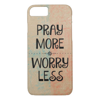 Pray More Worry Less iPhone 8/7 Case