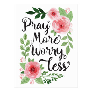 Pray More Worry Less Postcard