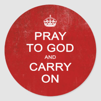 Pray to God and Carry On, Keep Calm Parody Classic Round Sticker