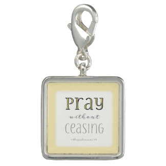 Pray without Ceasing - 1 Thes 5:17 Photo Charm