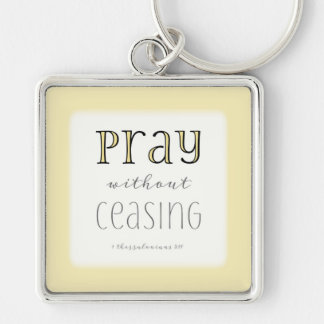 Pray without Ceasing - 1 Thes 5:17 Silver-Colored Square Keychain