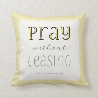 Pray without Ceasing - 1 Thes 5:17 Throw Pillow