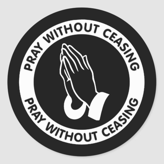 PRAY WITHOUT CEASING CLASSIC ROUND STICKER