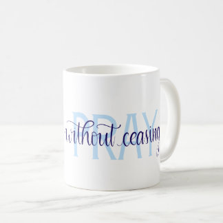 """Pray Without Ceasing"" Handlettered Scripture Mug"