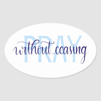 Pray Without Ceasing Oval Sticker, Handlettered Oval Sticker