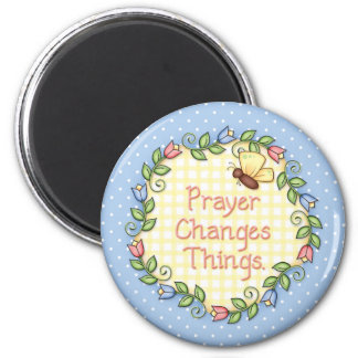 """""""Prayer Changes Things"""" Magnet"""