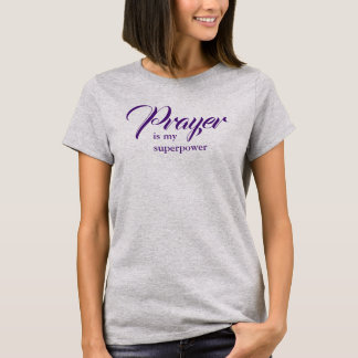 Prayer is my superpower T-Shirt
