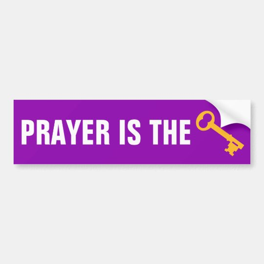 Prayer Is The Key Bumper Sticker