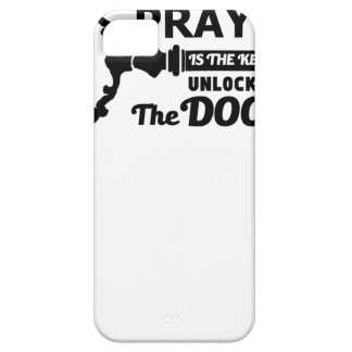 Prayer is the key to all doors iPhone 5 cases