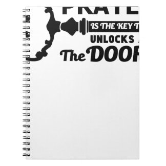 Prayer is the key to all doors notebook
