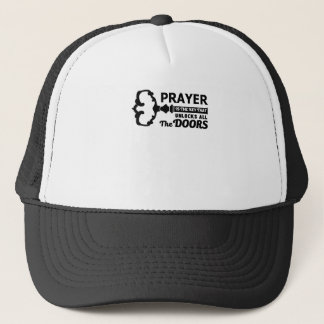 Prayer is the key to all doors trucker hat