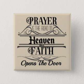 Prayer Is The Road To Heaven Square Button