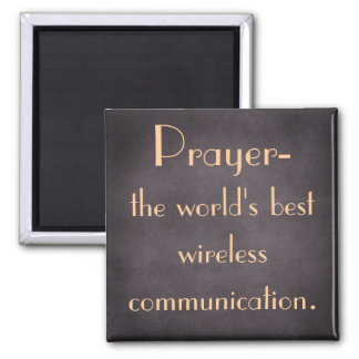 Prayer is the world's best wireless communication square magnet