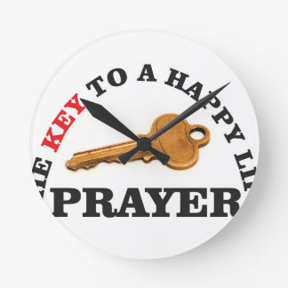 prayer key to happy life round clock