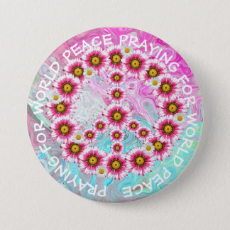 Praying for World Peace Sign  Floral Button