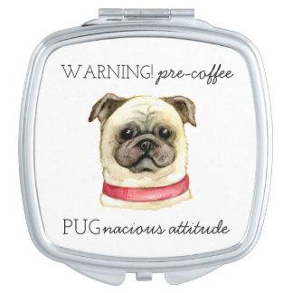 Pre Coffee Pugnacious Attitude with Pug Makeup Mirrors