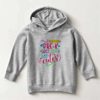 Pre-K Just Got A Lot Cuter Back to School Hoodie