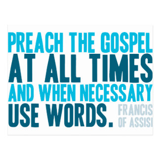 Preach The Gospel At All Times Postcard