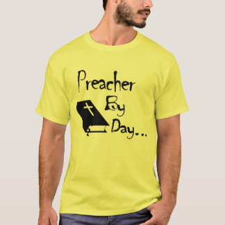 Preacher by Day.... Shirt