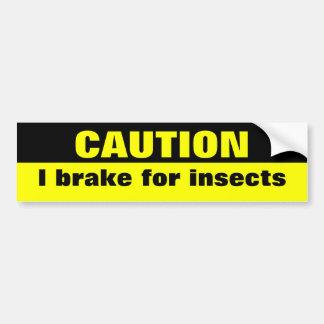 Précaution, je freine pour des insectes autocollant de voiture