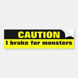 Précaution, je freine pour des monstres autocollant de voiture