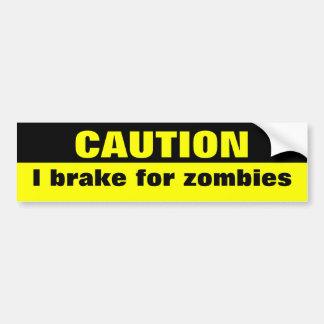 Précaution, je freine pour des zombis autocollant de voiture
