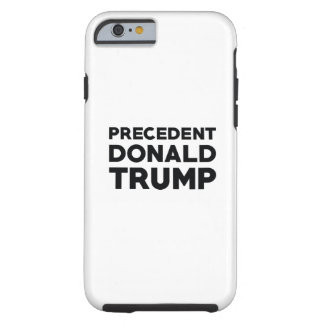 Precedent Donald Trump Tough iPhone 6 Case
