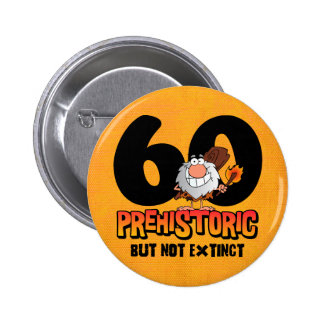Prehistoric 60th Birthday 2 Inch Round Button