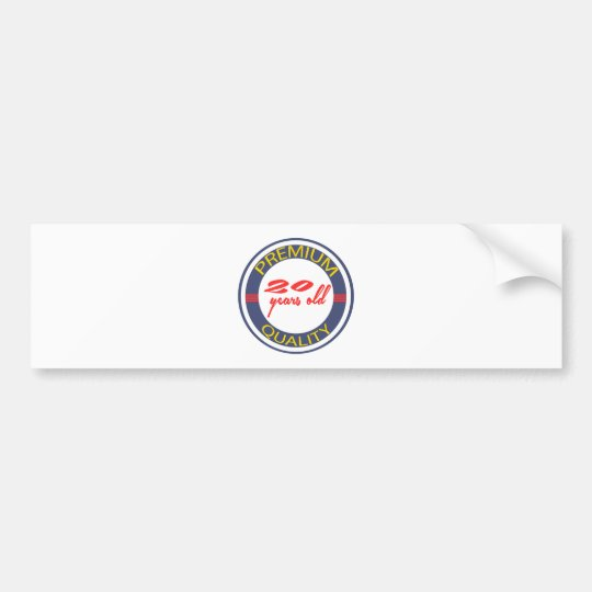 Premium quality 20 years old bumper sticker