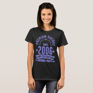premium vintage since 2006 limited edition origina T-Shirt