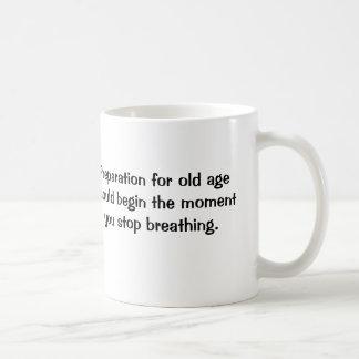Preparation for old age mug