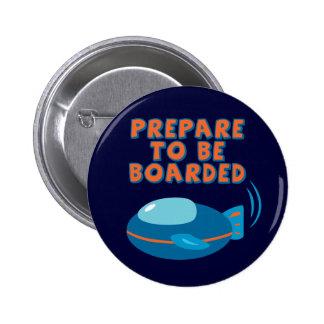 Prepare To Be Boarded 2 Inch Round Button
