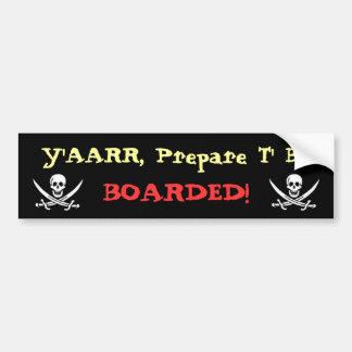 Prepare To Be Boarded! Bumper Sticker