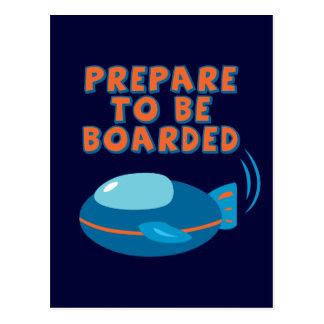Prepare To Be Boarded Postcard