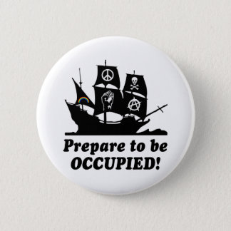 Prepare to be Occupied Occupy Wall Street 2 Inch Round Button