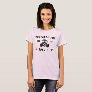 Prepared for Diaper Duty with Gas Mask T-Shirt