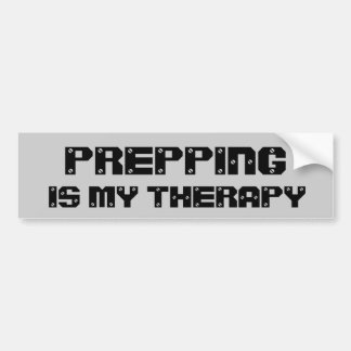 Prepping Is My Therapy Bumper Sticker