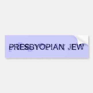 PRESBYOPIAN JEW BUMPER STICKER