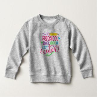 Preschool Just Got A Lot Cuter Back to School Sweatshirt