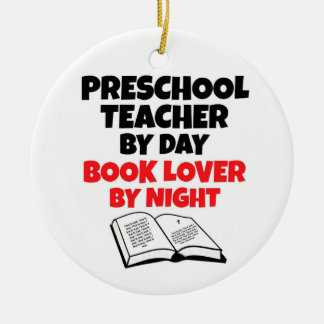 Preschool Teacher by Day Book Lover by Night Ceramic Ornament