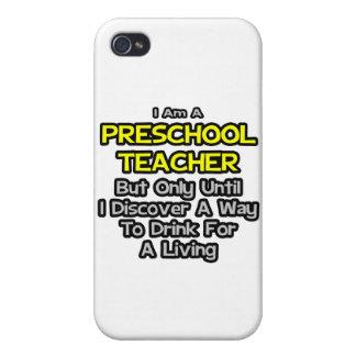 Preschool Teacher Joke .. Drink for a Living iPhone 4/4S Case