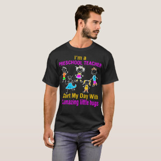 Preschool Teacher Start Day With 10 Hugs Tshirt