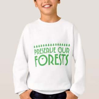 Preserve Our Forests Sweatshirt