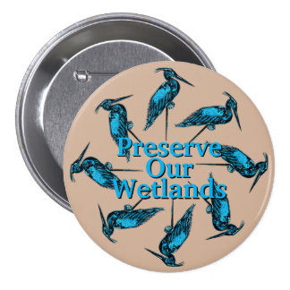 """Preserve Our Wetlands"" Button"