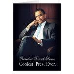 President Barack Obama - Coolest. Prez. Ever. Greeting Card