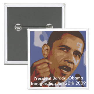 President Barack  Obama Inauguration Jan 20th 2009 2 Inch Square Button