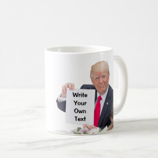 President Donald Trump - Write Your Own Text Coffee Mug