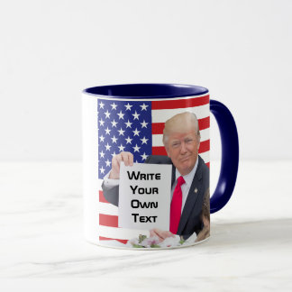 President Donald Trump - Write Your Own Text Mug